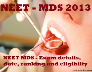 NEET MDS Entrance Examination Details, ranking, date and eligibility 2013