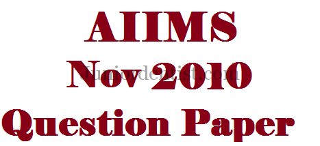 Aiims NOV 2010 question paper