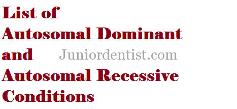 List of Autosomal dominant and recessive