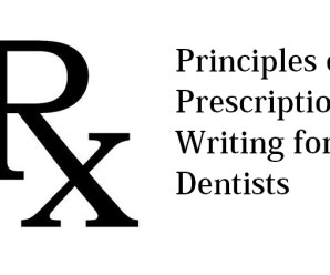 Principles of prescription wirting for Dentists in dental clinic